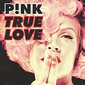 True Love von Pink