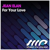 For Your Love by Jean Elan