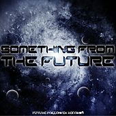 Something From The Future - EP by Various Artists