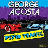 Psyko Traffic by George Acosta