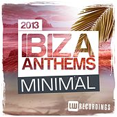 Ibiza Summer 2013 Anthems: Minimal - EP by Various Artists