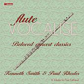 Flute Vocalise: Beloved Concert Classics by Kenneth Smith