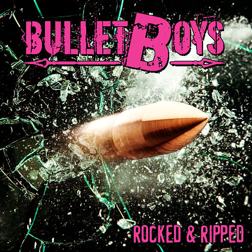 Rocked & Ripped by Bulletboys