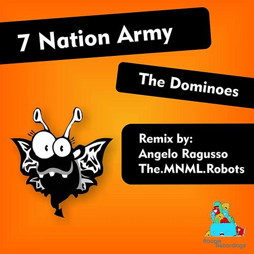 7 Nation Army by The Dominoes