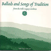 Ballads and Songs of Tradition from the Folk-Legacy Archives by Various Artists
