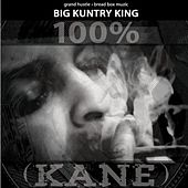 100% Kane by Big Kuntry King