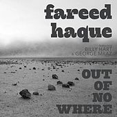 Out of Nowhere by Fareed Haque