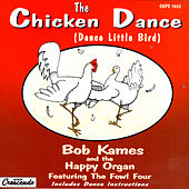 The Chicken Dance (Dance Little Bird) by Bob Kames