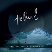 Happiness Falls & The Bitter Blue by Holland