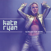 Scream for More by Kate Ryan