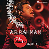 Coke Studio India Season 3: Episode 1 by A.R. Rahman