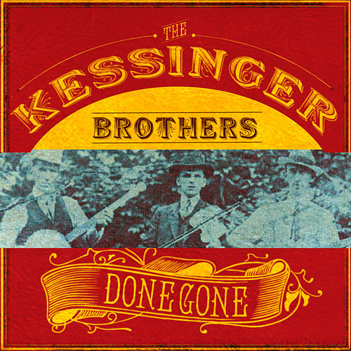 Done Gone by Kessinger Brothers