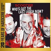 Who's Got the Last Laugh Now? (20 Years of Hardcore - Expanded Edition) (Remastered) von Scooter