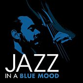 Jazz In a Blue Mood by Various Artists