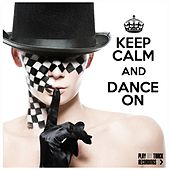 Keep Calm and Dance On by Various Artists