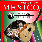 Music from Mexico. 20 Mexican Rancheras by Various Artists