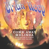 Come Away Melinda - The Ballads by Uriah Heep