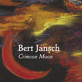 Crimson Moon by Bert Jansch