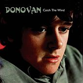 Catch the Wind by Donovan