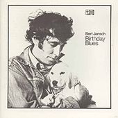 Birthday Blues by Bert Jansch