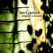 Edge of a Dream by Bert Jansch