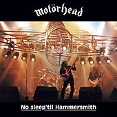 No Sleep 'Til Hammersmith by Motörhead