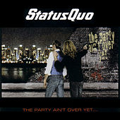 The Party Ain't Over yet by Status Quo