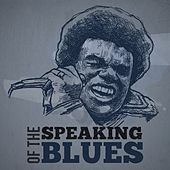 Speaking of the Blues von Various Artists