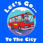 Let's Go to the City by Kidzone