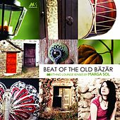 Beat of the Old Bazar (Ethno Lounge Senses) by Marga Sol