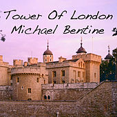 Tower of London by Michael Bentine