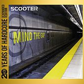 Mind the Gap (20 Years of Hardcore - Expanded Edition) (Remastered) von Scooter