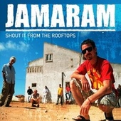 Shout It from the Rooftops by Jamaram