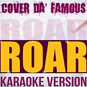 Roar (Originally Performed by Katy Perry) [Instrumental Karaoke] by Cover da' Famous BLOCKED