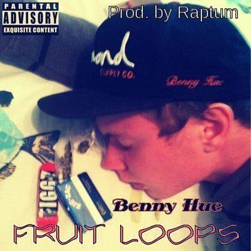 Fruit Loops - Single by Benny Hue