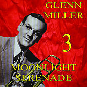 Moonlight Serenade by Glenn Miller