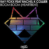 Boom Boom (Heartbeat) [feat. Rachel K Collier] by Ray Foxx