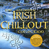 The Authentic Irish Chillout Collection by Various Artists