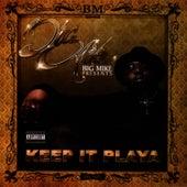 Keep It Playa by Big Mike