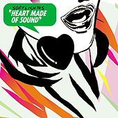 Heart Made Of Sound by The SoftLightes