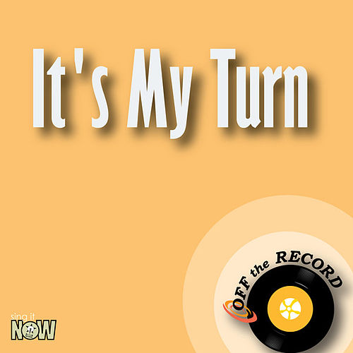 It's My Turn by Off the Record