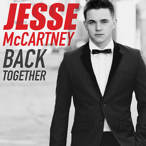 Back Together by Jesse McCartney