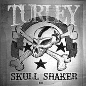 Skull Shaker by Kyle Turley