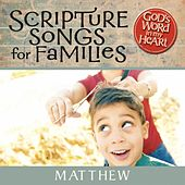 God's Word in My Heart: Scripture Songs for Families: Matthew by GroupMusic