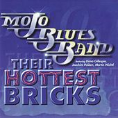 Their Hottest Bricks by Mojo Blues Band