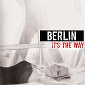 It's the Way von Berlin