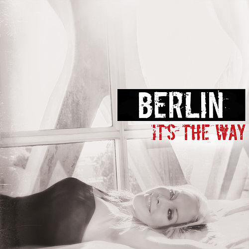 It's the Way by Berlin