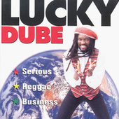 Serious Reggae Business by Lucky Dube