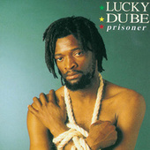 Prisoner by Lucky Dube