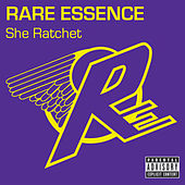 She Ratchet by Rare Essence